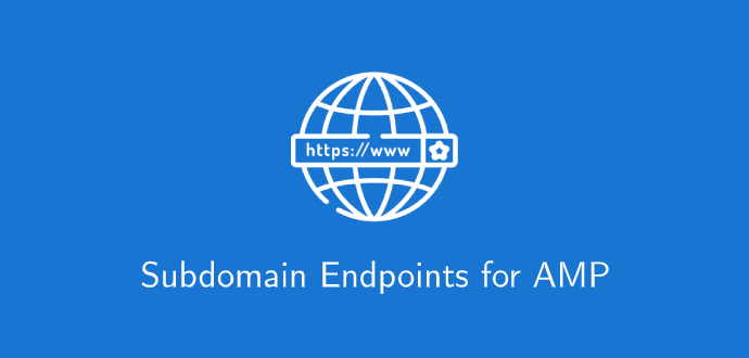 Subdomain Endpoints for AMP - AMPforWP